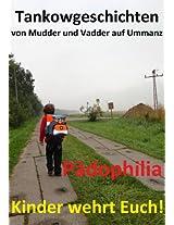 Pädophilia - Kinder wehrt Euch! (Tankowgeschichten 8) (German Edition)