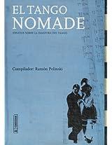 El Tango Nomade: Ensayos Sobre La Diaspora del Tango: 0
