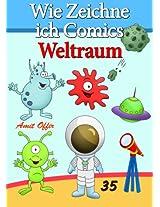 Zeichnen Bücher: Wie Zeichne ich Comics -Weltraum (Zeichnen für Anfänger Bücher 35) (German Edition)