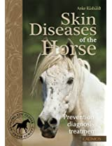 Skin Diseases of the Horse: Prevention, Diagnosis, Treatment (Understanding Your Horse)