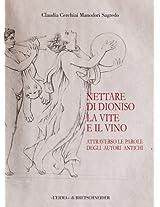 Il Nettare Di Dioniso: La Vite E Il Vino Attraverso Le Parole Degli Autori Antichi (Studia Archaeologica)
