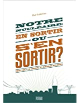 Notre nucléaire: en sortir ou s'en sortir ?