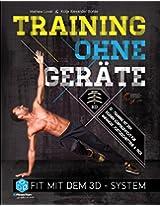 Training ohne Geräte: Fit mit dem 3D-System (Trainieren mit dem eigenen Körpergewicht) [E-Book inkl. Code für HD-Videotraining] (German Edition)