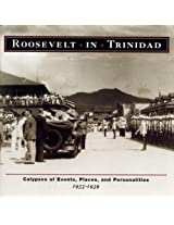 Roosevelt in Trinidad: Calypso