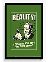 bCreative Reality! Is For Losers Who Don't Play Video Games! (Officially Licensed) Framed Poster Small 13 X 19 inches
