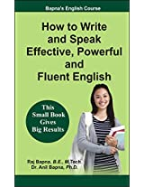 How to Write and Speak Effective, Powerful and Fluent English (Bapna English Course Paperback - 2015)