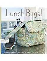 Lunch Bags !: 25 Handmade Sacks & Wraps to Sew Today (Design Collective)