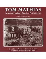 Tom Mathias: Ffotograffydd Bro/Folk Life Photographer
