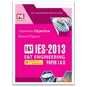 IES - 2013: E&T Engineering Topicwise Objective Solved papers 1 & 2
