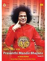 Prasanthi Mandir Bhajans - Volume 10