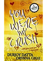 You Were My Crush!: Till You Said You Love Me!