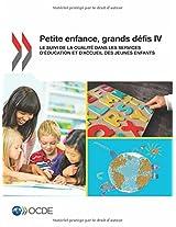 Petite Enfance, Grands Defis IV: Le Suivi de La Qualite Dans Les Services D'Education Et D'Accueil Des Jeunes Enfants