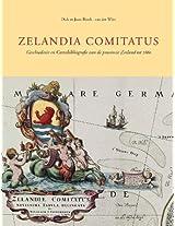 Zelandia Comitatus: Geschiedenis En Cartobibliografie Van De Provincie Zeeland Tot 1860 (Utrecht Studies in the History of Cartography / Utrechtse Historisch-Kartografische Studies)