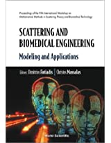 Scattering and Biomedical Engineering: Modeling and Applications - Proceedings of the Fifth International Workshop on Mathematical Methods in Scattering Theory and Biomedical Technology