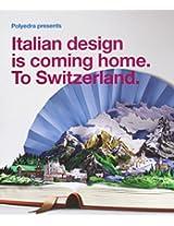 Italian Design is Coming Home: To Switzerland