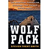 Wolf Pack: The American Submarine Strategy That Helped Defeat JapanSteven Trent Smith�ɂ��
