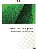L'OHADA et le droit pénal: Le droit pénal des affaires de l'OHADA