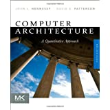 Computer Architecture, Fifth Edition: A Quantitative Approach (The Morgan Kaufmann Series in Computer Architecture and Design)John L. Hennessy
