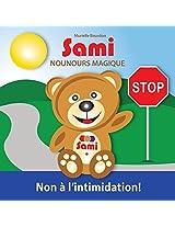 Sami Nounours Magique - Non A L'Intimidation!