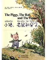 The Piggy, the Rat, and the House