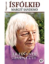 Ísfólkið 47 - Er einhver þarna úti?: Er einhver þarna úti? (Sagan um Ísfólkið) (Icelandic Edition)