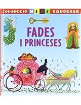 Fades I Princeses/ Fairies and Princesses