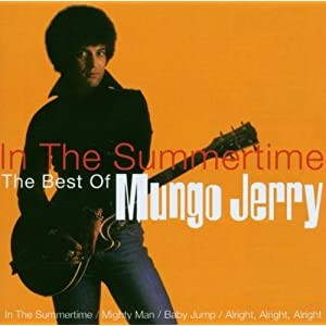 In The Summertime - The Best Of Mungo Jerry