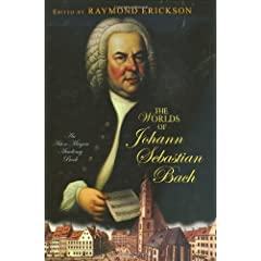 The Worlds of Johann Sebastian Bach (An Aston Magna Academy Book)