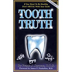 Tooth Truth: A Patient's Guide to Metal-Free Dentistry