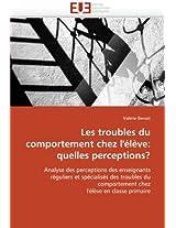 Les Troubles Du Comportement Chez L''Eleve: Quelles Perceptions? (Omn.Univ.Europ.)