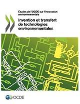 Tudes de L'Ocde Sur L'Innovation Environnementale Invention Et Transfert de Technologies Environnementales (Etudes De L'ocde Sur L'innovation Environnementale)