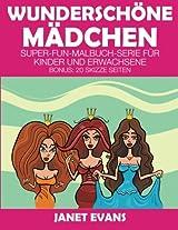 Wunderschone Madchen: Super-Fun-Malbuch-Serie Fur Kinder Und Erwachsene (Bonus: 20 Skizze Seiten)