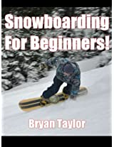 Snowboarding For Beginners!