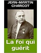 La foi qui guérit (French Edition)