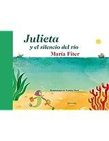 Julieta y el silencio del río (Las Tres Edades / Cuentos Ilustrados)