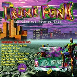 Trunk Funk - The Greatest Hits Of Bass