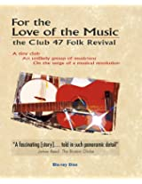 For the Love of the Music: the Club 47 Folk Revival [Blu-ray]