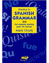 Practice in Spanish Grammar: For Students Starting Post-16 Courses