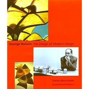 【クリックで詳細表示】George Nelson: The Design of Modern Design: Ettore Sottsass Jr., Stanley Abercrombie: 洋書