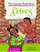 The Aztecs (The Gruesome Truth About)