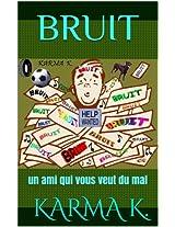 BRUIT un ami qui vous veut du mal (REFLEXIONS t. 1) (French Edition)