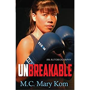 Unbreakable by Mary Kom