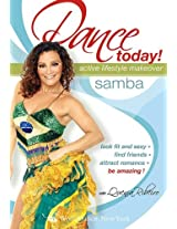 Dance Today! Samba, with Quenia Ribeiro - Active Lifestyle Makeover: Full Brazilian samba classes, samba dance instruction, how-to, choreography