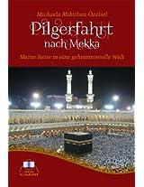 Pilgerfahrt nach Mekka: Meine Reise in eine geheimnisvolle Welt