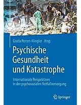 Psychische Gesundheit und Katastrophe: Internationale Perspektiven in der psychosozialen Notfallversorgung