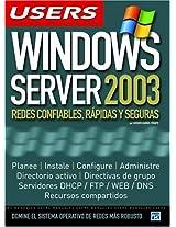 Windows Server 2003 : Redes confiables, rapidas y seguras: Redes confiables, rapidas y seguras (Manuales Users)