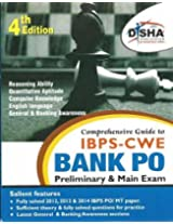 Comprehensive Guide to IBPS-CWE Bank PO/ MT Prelim + Main Exam (Old Edition)