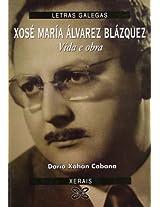 Xose Maria Alvarez Blazquez: Vida E Obra/ Life and Work