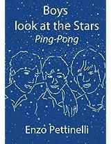 Boys look at the Stars - Ping-Pong