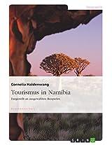 Tourismus in Namibia: Dargestellt an ausgewählten Beispielen